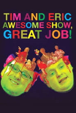 Tim and Eric Awesome Show, Great Job! - D.R