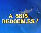 A Skis Redoublés ! - D.R